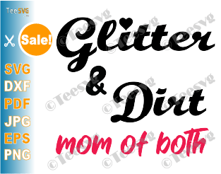 Mom Of Both SVG Files Glitter and Dirt PNG Funny Mom Saying Mum Quotes Shirt Sublimation Download