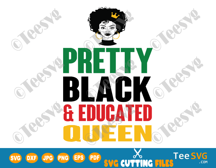 Pretty Black & Educated Queen SVG Shirt Knockout & Slice Unapologetically Aka Queens PNG