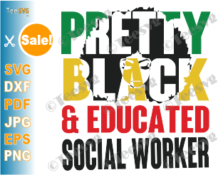 Pretty Black and Educated Social Worker SVG Shirt Knockout & Slice Unapologetically Aka Black Girl Social Workers PNG