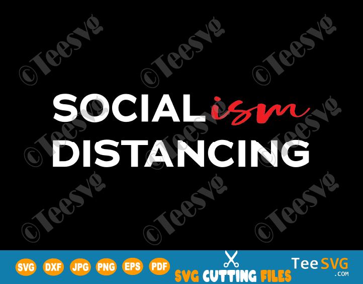 Socialism Distancing SVG T-Shirt Anti Socialism Funny Social Distancing Political Socialist Design