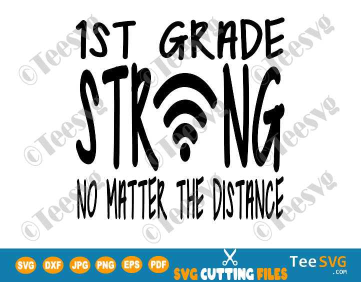 1st Grade Strong SVG No Matter The Distance With Wifi Symbol Teacher First Grade Online virtual School Back to school SVG Shirt