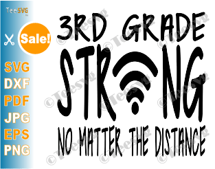 3rd Grade Strong SVG No Matter The Distance With Wifi Symbol Teacher Third Grade Online virtual School Back to school SVG Shirt