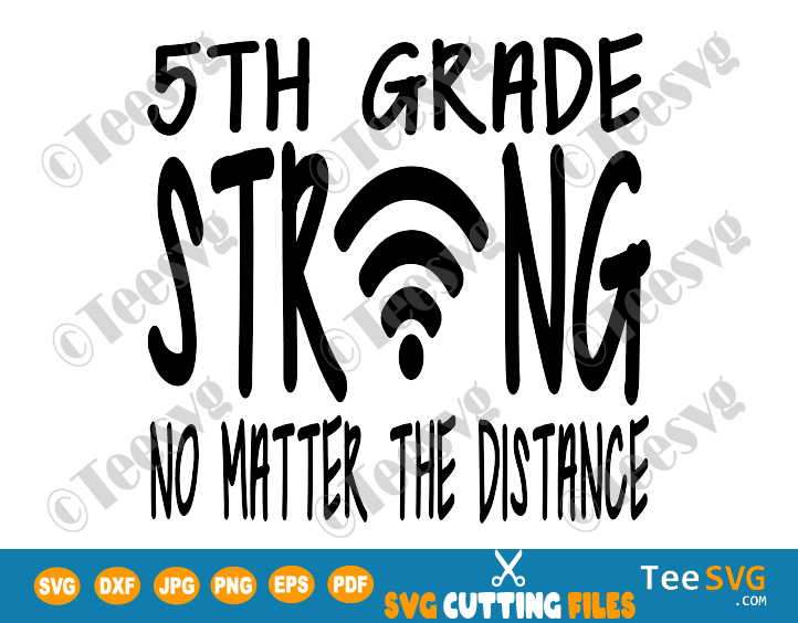 5th Grade Strong SVG No Matter The Distance With Wifi Symbol Teacher Fifth Grade Online virtual School Back to school SVG Shirt