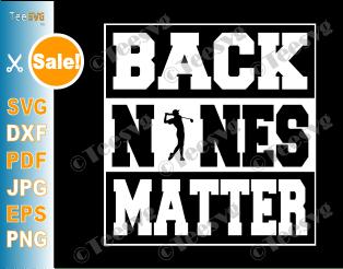 Back Nines Matter SVG Shirt Funny Golf Gift Golfing Par Golfer PNG