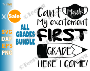 Can T Mask My Excitement Svg Png Sublimation Download Bundle 1st First Grade 2nd Second And All Grades School Mask Svg For Kids Students Teesvg