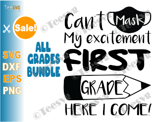 Can't Mask My Excitement SVG PNG Sublimation Download Bundle 1st First Grade 2nd Second and All Grades School Mask SVG for Kids Students