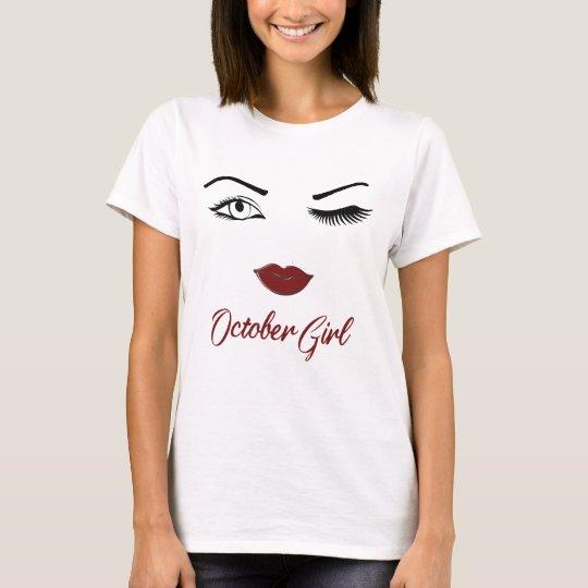 October birthday girl shirt Eyes Wink Lips