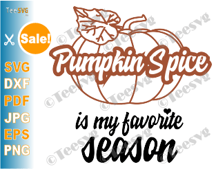 Pumpkin Spice SVG Pumpkin Spice is My Favorite Season PNG Halloween Fall Lattes Autumn Shirt SVG Cut Files Latte Leggings Leaves Quote