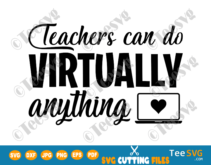 Teachers Can Do Virtually Anything SVG Online Teacher Instructor Saying Shirt Virtual School Distance Learning 1st Day Back to School Quote