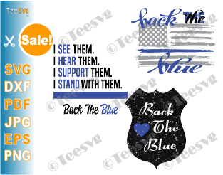 Back the Blue SVG Files Bundle PNG Flag Vinyl Decal Sign Commercial Police Support Silhouette Cricut Shirt Design