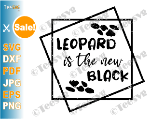 Leopard is the New Black SVG PNG Sublimation Design Leopard print SVG File Geometric SVG Cheetah Tee Cameo Cricut cut Files spots tumblers clipart Graphics