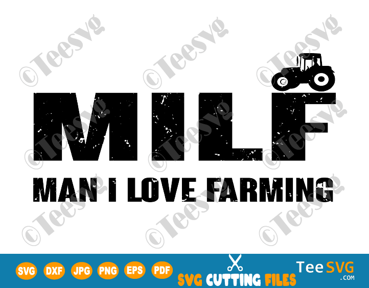 MILF Man I Love Farming SVG PNG for Farm Tractor Lovers Funny Farmer Jokes Quotes Gift For farmers