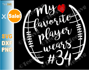 My Favorite Player Wears SVG # Number 34 Funny Football SVG For Number Thirty Four Players Shirt Outline Files