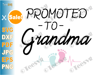 Promoted to Grandma SVG New Grandma Future Grandma First Time Grandma Grandmother Baby Announcement ideas Grandparents Pregnancy Reveal PNG Shirt