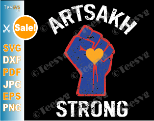 Artsakh Strong SVG Armenia Strong Peace for Armenia Artsakh is Armenia Proud Armenian Flag Fist shirt Decal
