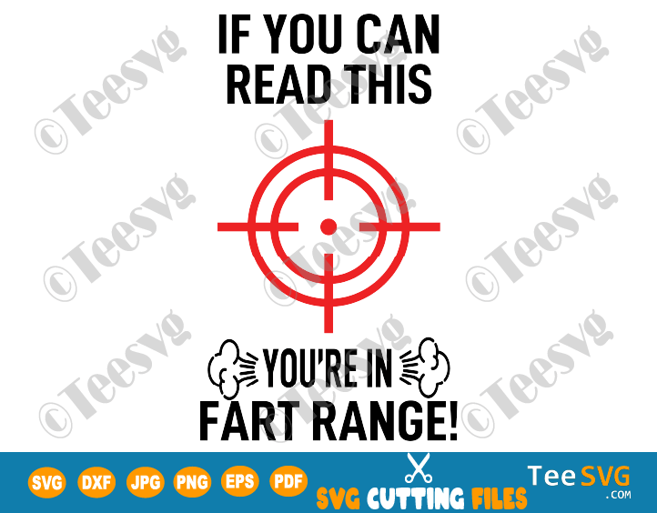 If You Can Read This You're In Fart Range SVG PNG Funny Fart Joke Humor Saying Gift You're Too close Distancing Quote Keep your distance Shirt Design