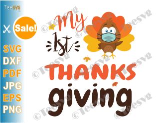 My 1st Thanksgiving SVG Quarantine Baby Turkey Mask SVG Baby's First Thanksgiving Cute Newborn Girl & Boy Shirt PNG Crafts Clipart Gift