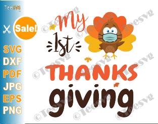 My 1st Thanksgiving SVG Quarantine Baby Turkey Mask SVG Baby's First Thanksgiving Cute Newborn Girl & Boy Shirt PNG Crafts Clipart Gift