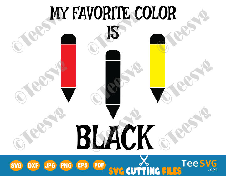 My Favorite Color is Black SVG PNG Toddler Kids Color SVG Crayon SVG file for Shirt Black Crayons Colors Gift