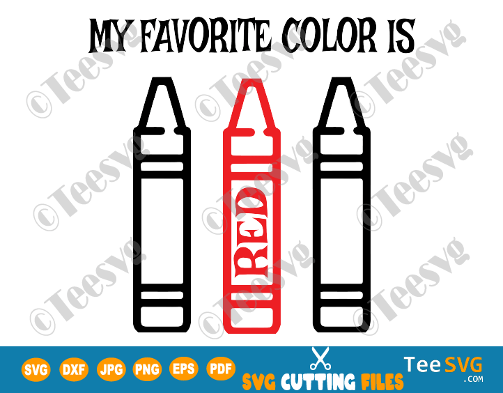 My Favorite Color is Red SVG PNG Toddler Kids Color SVG Crayon SVG file for Shirt Red Crayons Colors