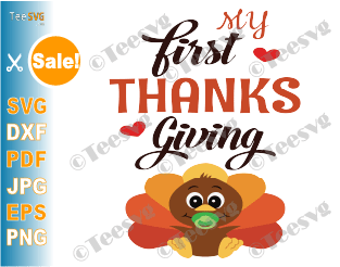 My First Thanksgiving SVG Baby's 1st Thanksgiving Newborn Girl Boy Cute Baby Turkey Shirt PNG Crafts Clipart Design