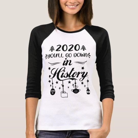 2020 You'll go Down In History Christmas Quarantine shirt