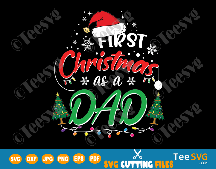 First Christmas As A Dad SVG Funny My 1st Christmas as a Daddy 2020 Shirt PNG Matching family Gifts for New Dad
