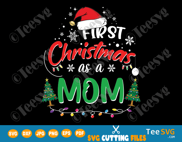 First Christmas As A Mom SVG Funny My 1st Christmas as a Mommy Shirt PNG mother Matching Family Gifts for New Mom