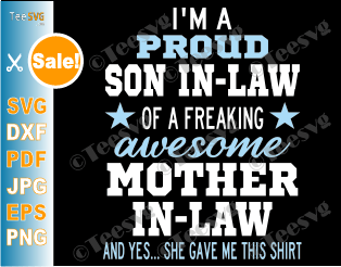 Proud Son in Law of an Awesome Mother in Law SVG Funny Lucky Freaking Awesome Mom PNG Cricut Shirt Gift for Sons