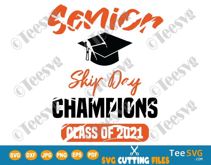 Senior Skip Day Champions 2021 SVG Champs Seniors Class Of 2021 Graduation Shirt Design