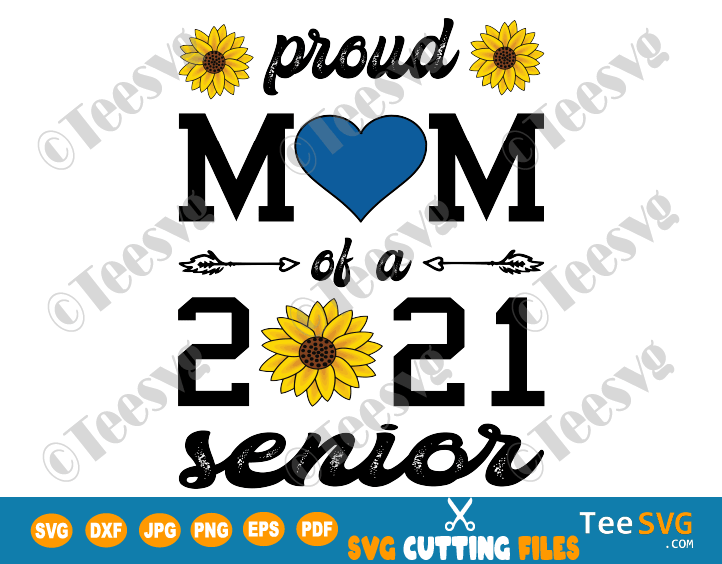 Senior mom 2021 SVG Sunflower Proud Mom of a 2021 Senior SVG Mama Grad Class Of 2021 PNG Graduation Squad Band Football Volleyball Shirts
