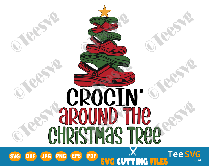 Crocin Around The Christmas Tree SVG PNG Funny Croc Christmas Tree SVG Holiday Crocin' Sublimation Download 2020 2021 Sayings Quotes for Shirt Hoodie Sweatshirt Ornament