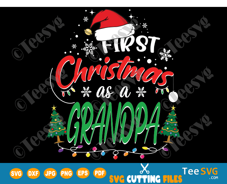 First Christmas as a Grandpa SVG Funny My 1st Christmas as a Grandfather Shirt PNG Matching Family Gifts for New Grandpas