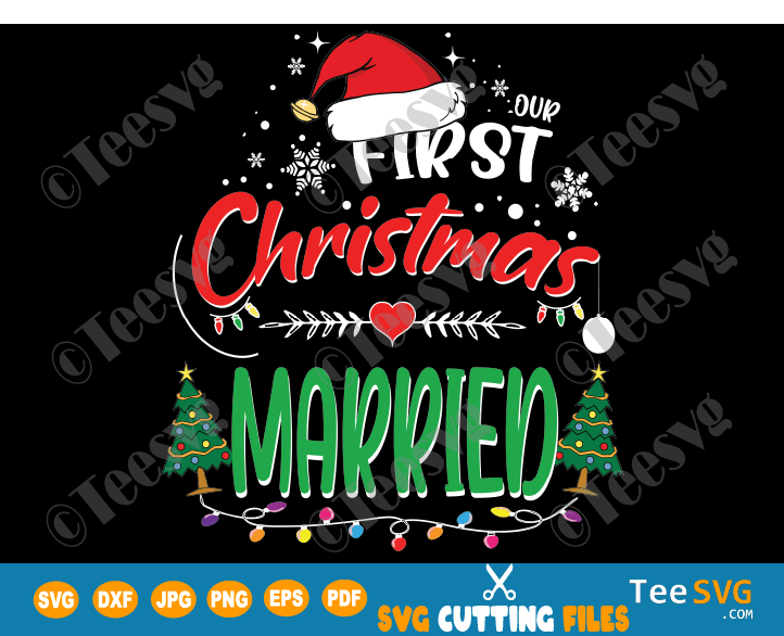 Our First Christmas Married Ornament SVG 1st Christmas as a Couple Husband & Wife Together Crafts Mr and Mrs Engaged Shirt