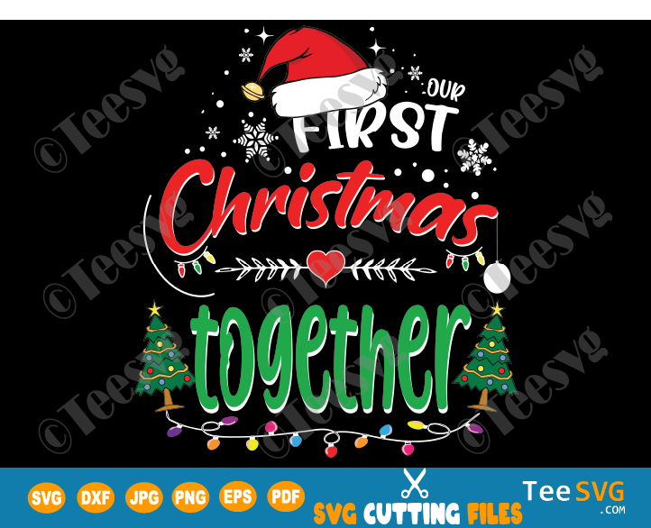 Our First Christmas Together SVG Ornament 1st Christmas as a Couple Husband & Wife Married Crafts Mr and Mrs Engaged PNG Matching Couple 2020 2021 Shirt