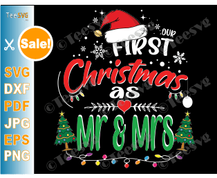 Our First Christmas as Mr and Mrs SVG Ornament SVG 1st Christmas as a Couple Together Crafts Husband & Wife Married Engaged 2020 Shirt