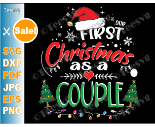 Our First Christmas as a Couple Ornament SVG Matching Couple Shirts SVG 1st Christmas as Mr and Mrs Together Crafts Husband & Wife Married Engaged PNG