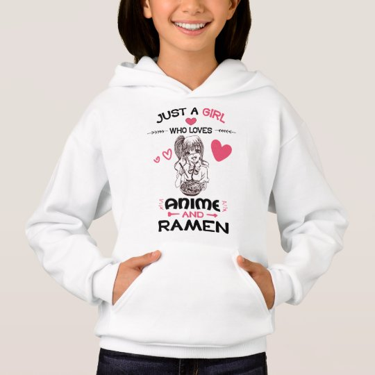 just a girl who loves anime and ramen hoodie