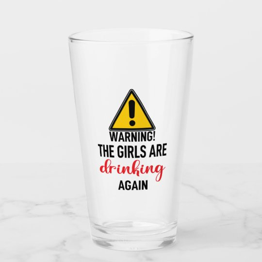 warning the girls are drinking again tumbler