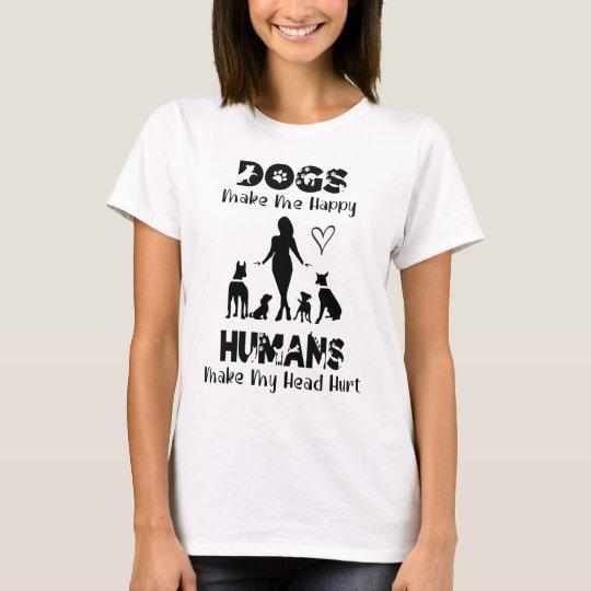 Dogs Make Me Happy Humans Make My Head Hurt Sweatshirt Hoodie