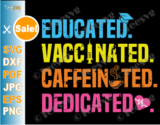 Educated Vaccinated Caffeinated Dedicated SVG PNG Funny Nurse SVG Nurse Coffee SVG for Cricut Vintage Shirt Gift for Nursing Lover