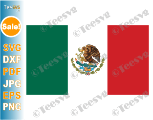 Flag of Mexico SVG PNG JPG PDF EPS DXF Printable Vector Cricut Decal Download To Print - Mexican Flag - Mexico Flag - Country Flags