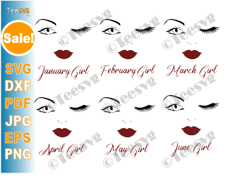 Girl Birthday SVG Bundle From January until December 12 Months SVG PNG Face Eyes SVG Winking Eye SVG Girls Birthday Shirt SVG Women Queens Vector