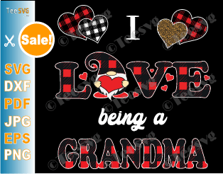 Download I Love Being Grandma SVG PNG Valentines Gnome SVG Being a ...