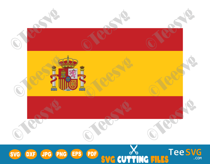 Spain Flag SVG PDF PNG JPG EPS DXF Printable Vector Cricut Decal Download To Print - Flag of Spain - Spanish Flag - Country Flags
