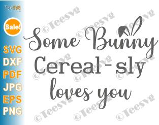 Easter Cereal Bowl SVG Some Bunny Cerealsly Loves You SVG