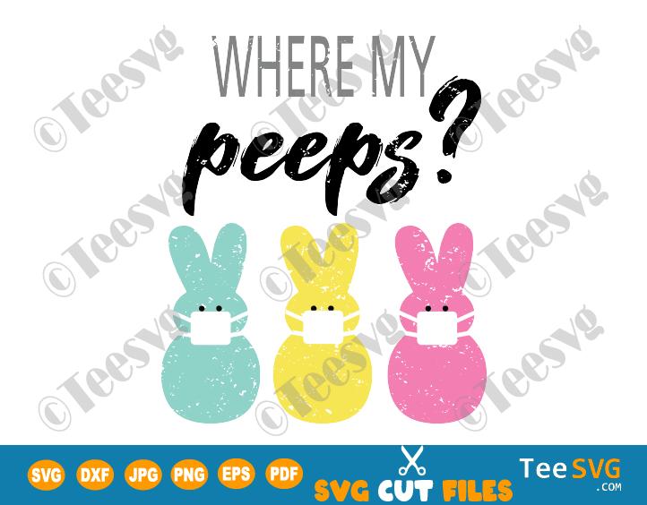 Easter Peeps SVG, Distressed Where My Peeps, Quarantined Easter SVG, Funny Easter SVG PNG Sublimation