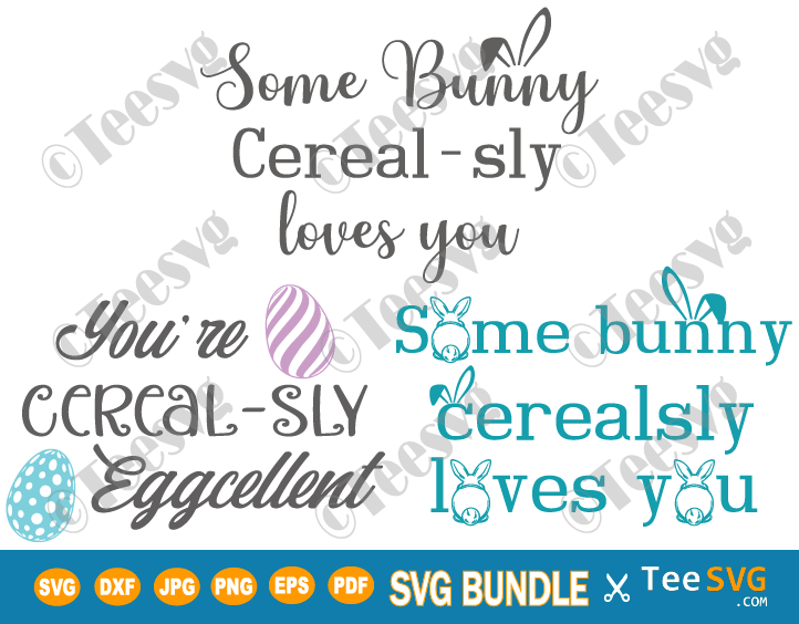 Some Bunny Cereal-sly Loves You SVG Bundle, Easter Cereal Bowl SVG, Cerealsly Love You SVG, Funny Easter Bunny SVG Files for Cricut