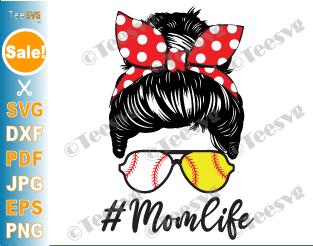 Baseball Mom Life SVG, Softball Mom Life SVG Files, Baseball Softball Mom SVG PNG, Hair Messy Bun Mom Life SVG, Mothers Day Digital Download For Sublimation