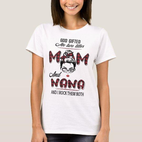 God Gifted Me Two Titles Mom and Nana Shirt Red Plaid
